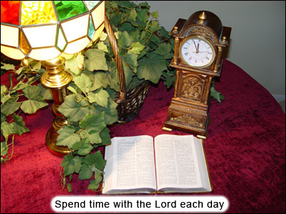Spend time with the Lord each day.